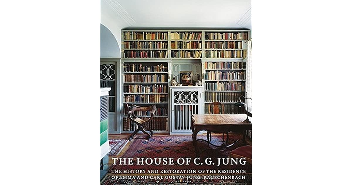 The House of C G  Jung: The History and Restoration of the
