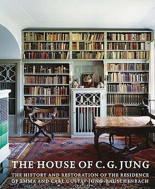 The House Of C G Jung The History And Restoration Of The Residence Of Emma And Carl Gustav Jung Rauschenbach By Stiftung C G Jung Kusnacht