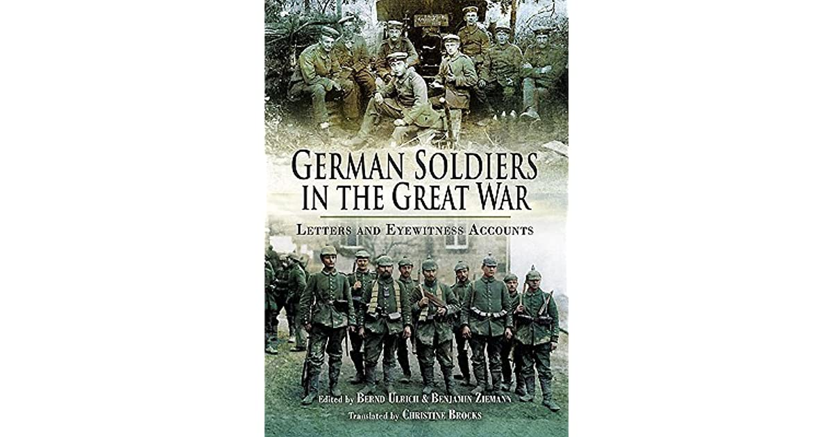 German Soldiers In The Great War Letters And Eyewitness