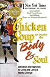 Chicken Soup to Inspire the Body & Soul: Motivation to Get You Over the Hump and on the Road to a Better Life