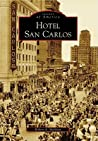 Hotel San Carlos (Images of America: Arizona)