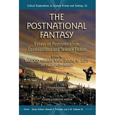The Postnational Fantasy Essays On Postcolonialism Cosmopolitics  The Postnational Fantasy Essays On Postcolonialism Cosmopolitics And Science  Fiction By Masood Ashraf Raja