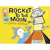 Rocket to the Moon. Lerryn Korda