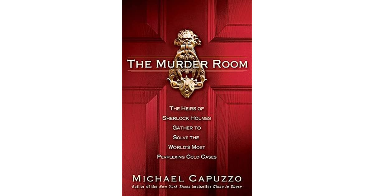a8c10cc5 The Murder Room: The Heirs of Sherlock Holmes Gather to Solve the World's  Most Perplexing Cold Cases by Michael Capuzzo