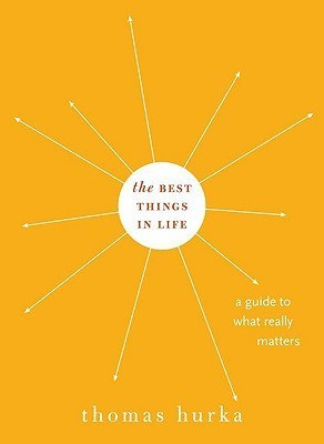 The-Best-Things-in-Life-A-Guide-to-What-Really-Matters-Philosophy-in-Action-