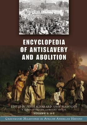Encyclopedia of Antislavery and Abolition Greenwood Milestones in African American History