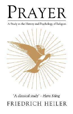 Prayer: A Study in the History and Psychology of Religion
