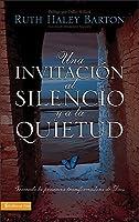 Una Invitación al silencio y a la quietud: Viviendo la presencia transformadora de Dios