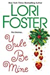Yule Be Mine by Lori Foster