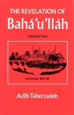 The Revelation of Bahá'u'lláh Vol.2: Adrianople: 1863-68