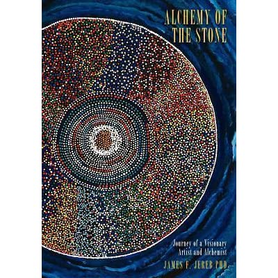 Alchemy of the Stone: Journey of a Visionary Artist and Alchemist