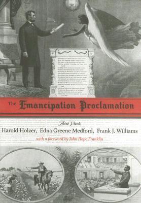 The Emancipation Proclamation: Three Views Harold Holzer