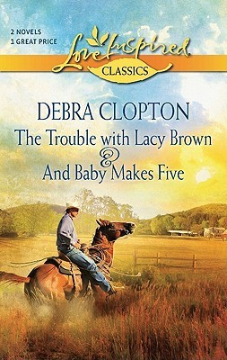 The Trouble with Lacy Brown \ And Baby Makes Five