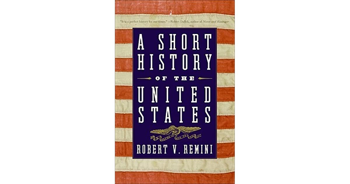 A Short History Of The United States By Robert V Remini border=