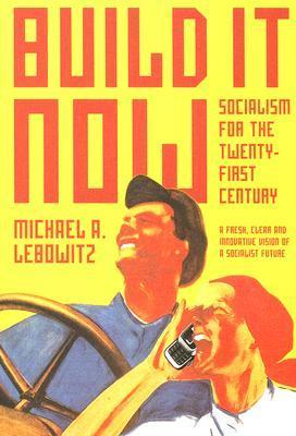 Build-it-now-socialism-for-the-twenty-first-century