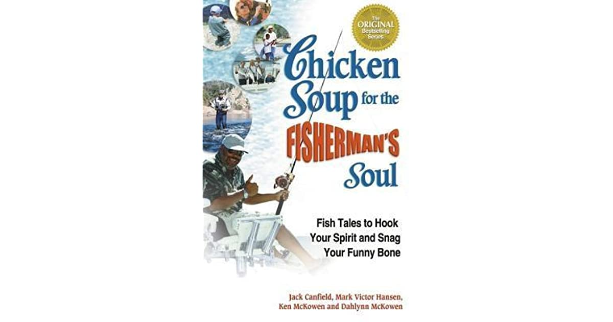 Soup Quotes: Chicken Soup For The Fisherman's Soul: Fish Tales To Hook