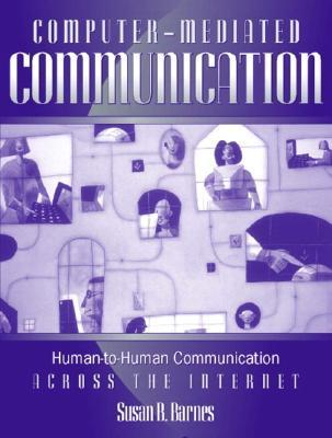 Computer-Mediated Communication: Human-To-Human Communication Across the Internet