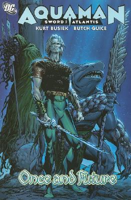 Aquaman, Sword of Atlantis: Once and Future