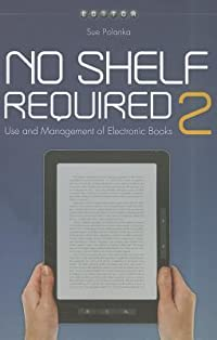 No Shelf Required 2: Use and Management of Electronic Books