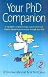 Your PhD Companion: A Handy Mix of Practical Tips, Sound Advice and Helpful Commentary to See You Through Your PhD