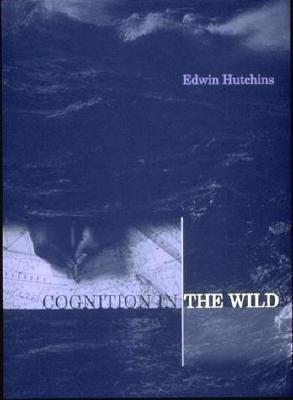 Cognition in the Wild by Edwin Hutchins