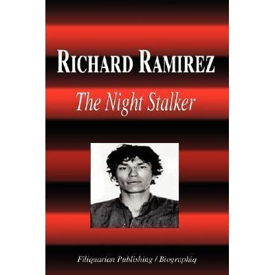 """richard ramirez and the night stalker Romero had no idea, in that dark moment, how close he was to richard ramirez, who was about to become known as """"the night stalker."""