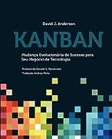 Kanban: Mudança Evolucionária de Sucesso para seu Negócio de Tecnologia