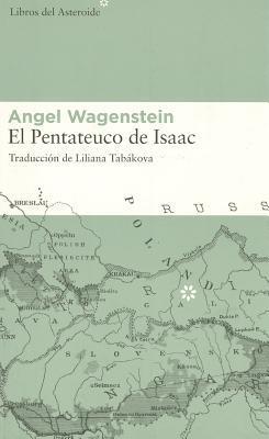 El Pentateuco de Isaac by Angel Wagenstein
