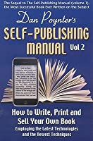 Self-Publishing Manual, Volume II: How to Write, Print, and Sell Your Own Book Employing the Latest Technologies and the Newest Techniques