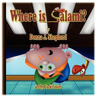 Where Is Salami by Donna J. Shepherd