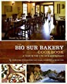 The Big Sur Bakery Cookbook: A Year in the Life of a Restaurant
