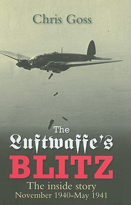 The Luftwaffe's Blitz: The Inside Story: November 1940-May 1941