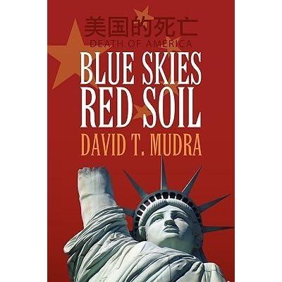 Blue Skies Red Soil Death Of America By David T Mudra