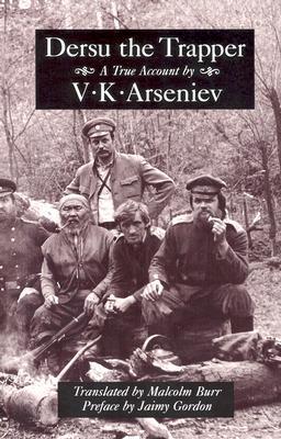 Dersu the Trapper by Vladimir Arsenyev