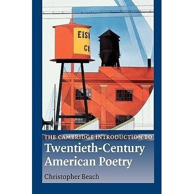The cambridge introduction to twentieth century american poetry by the cambridge introduction to twentieth century american poetry by christopher beach fandeluxe Ebook collections