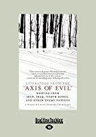 Literature from the Axis of Evil: Writing from Iran, Iraq, North Korea, and Other Enemy Nations