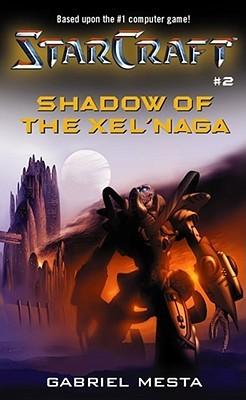 Shadow of the Xel'Naga (Starcraft, #2) by Gabriel Mesta