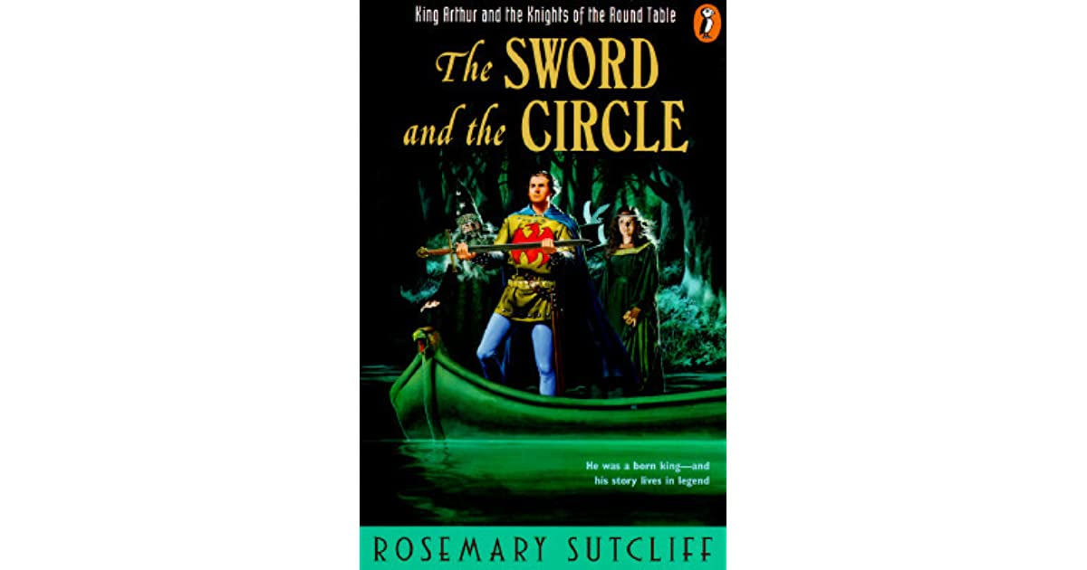 The Sword and the Circle: King Arthur and the Knights of the
