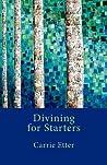 Divining for Starters