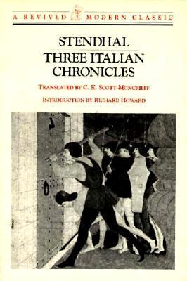 Three Italian Chronicles (Revived Modern Classic) (The Cenci/The Abbess of Castro/Vanina Vanini)
