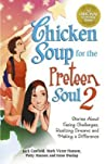 Stories About Facing Challenges, Realizing Dreams and Making a Difference (Chicken Soup for the Preteen Soul 2)