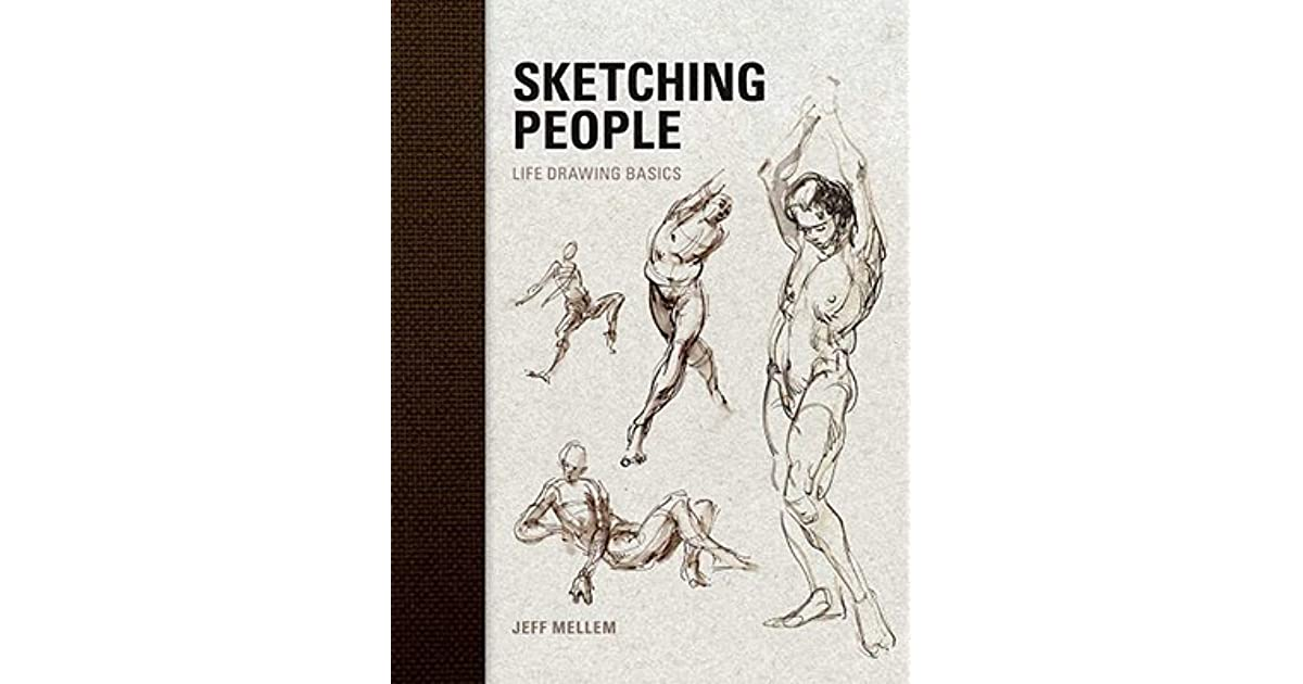 sketching people life drawing basics by jeff mellem