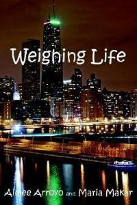 Weighing Life