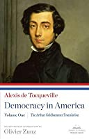 Alexis de Tocqueville: Democracy in America: Volume One