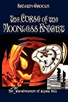 The Curse of the Moonless Knight (The mis-adventures of Alyson Bell #2)