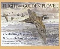 Flight of the Golden Plover: The Amazing Migration Between Hawaii and Alaska