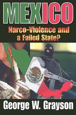 Mexico Narco-Violence and a Failed State