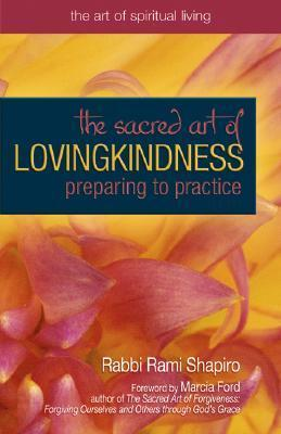 The Sacred Art of Lovingkindness: Preparing to Practice