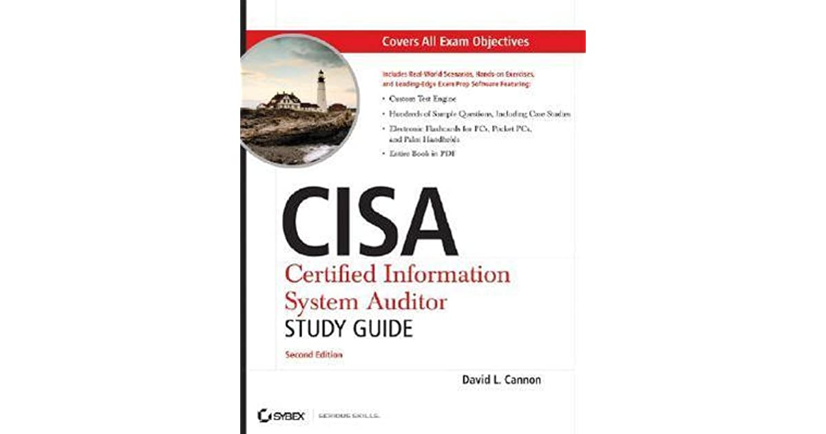 Cisa certified information systems auditor study guide by david l.