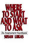 Where to Start and What to Ask by Susan Lukas